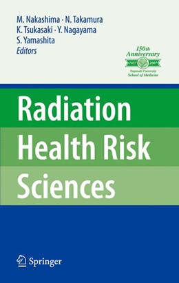 Abbildung von Nakashima / Yamashita / Nagayama / Tsukasaki / Takamura | Radiation Health Risk Sciences | 2008 | Proceedings of the First Inter...