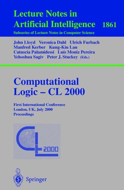 Computational Logic — CL 2000 | Lloyd / Dahl / Furbach / Kerber / Lau / Palamidessi / Pereira / Sagiv / Stuckey, 2000 | Buch (Cover)