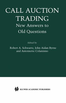 Abbildung von Schwartz / Byrne / Colaninno   Call Auction Trading   2002   2003   New Answers to Old Questions