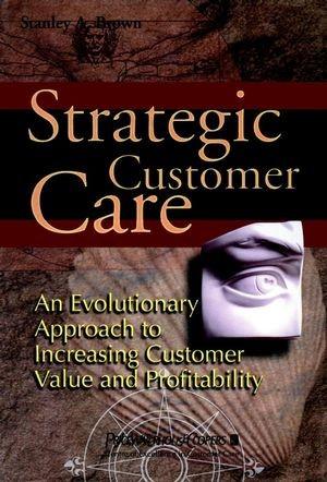 Abbildung von Brown   The Evolution of Customer Care   1999