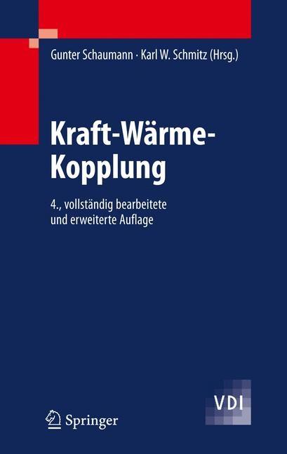 Abbildung von Schaumann / Schmitz | Kraft-Wärme-Kopplung | 4., vollst. bearb. u. erw. Aufl. | 2009
