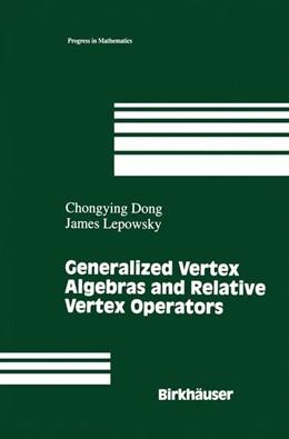 Abbildung von Dong / Lepowsky | Generalized Vertex Algebras and Relative Vertex Operators | 1993