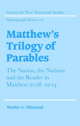 Abbildung von Olmstead | Matthew's Trilogy of Parables | 2003 | The Nation, the Nations and th... | 127