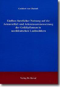 Abbildung von Oheimb | Einfluss forstlicher Nutzung auf die Artenvielfalt und Artenzusammensetzung der Gefäßpflanzen in norddeutschen Laubwäldern | 2003
