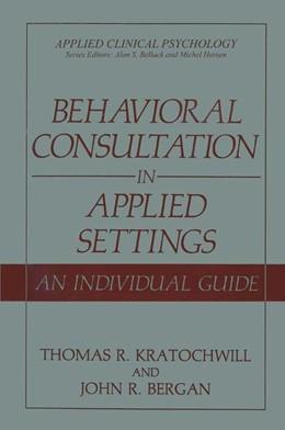 Abbildung von Kratochwill / Bergan | Behavioral Consultation in Applied Settings | 1990 | An Individual Guide