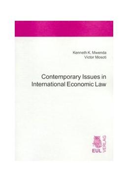 Abbildung von Mwenda / Mosoti   Contemporary Issues in International Economic Law   2006