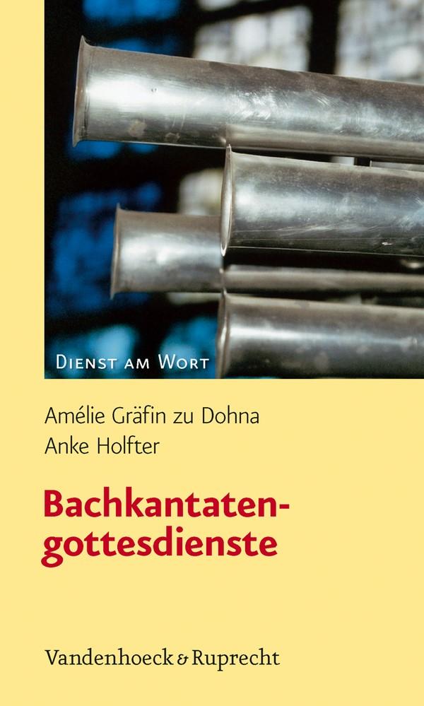 Abbildung von Dohna / Holfter | Bachkantatengottesdienste | 2010