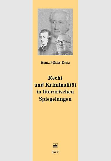 Recht und Kriminalität in literarischen Spiegelungen | Müller-Dietz, 2007 | Buch (Cover)