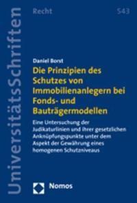 Die Prinzipien des Schutzes von Immobilienanlegern bei Fonds- und Bauträgermodellen   Borst, 2008   Buch (Cover)