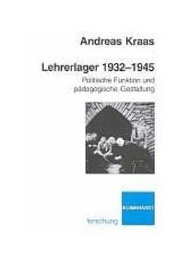 Abbildung von Kraas   Lehrerlager 1932 - 1945   2004   Politische Funktion und pädago...