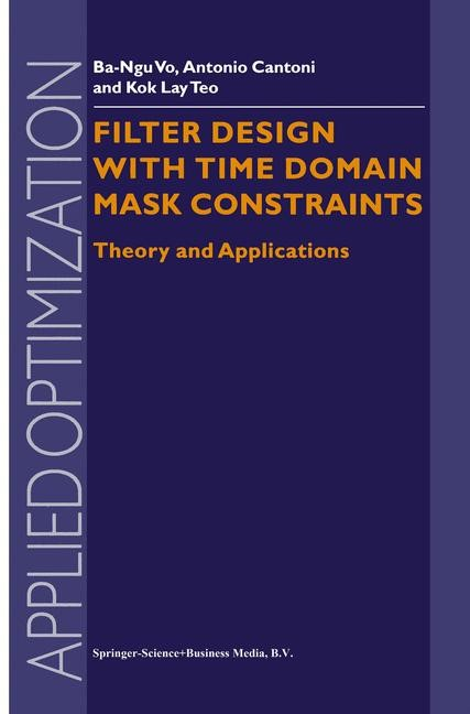 Abbildung von Ba-Ngu Vo / Cantoni / Kok Lay Teo | Filter Design With Time Domain Mask Constraints: Theory and Applications | 2001