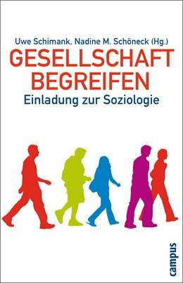 Abbildung von Schimank / Schöneck | Gesellschaft begreifen | 2008 | Einladung zur Soziologie