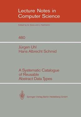 Abbildung von Uhl / Schmid | A Systematic Catalogue of Reusable Abstract Data Types | 1990 | 460