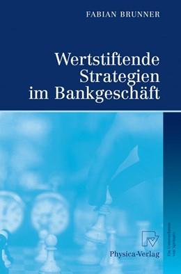 Abbildung von Brunner | Wertstiftende Strategien im Bankgeschäft | 2008