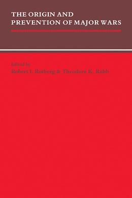 Abbildung von Rotberg / Rabb | The Origin and Prevention of Major Wars | 1989 | Edited by I. Rabb, K. Rotberg