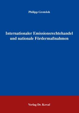 Abbildung von Groteloh | Internationaler Emissionsrechtehandel und nationale Fördermaßnahmen | 2007 | 102