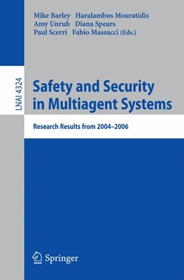 Abbildung von Barley / Mouratidis / Unruh / Gordon-Spears / Scerri / MASSACCI | Safety and Security in Multiagent Systems | 2009 | Research Results from 2004-200...