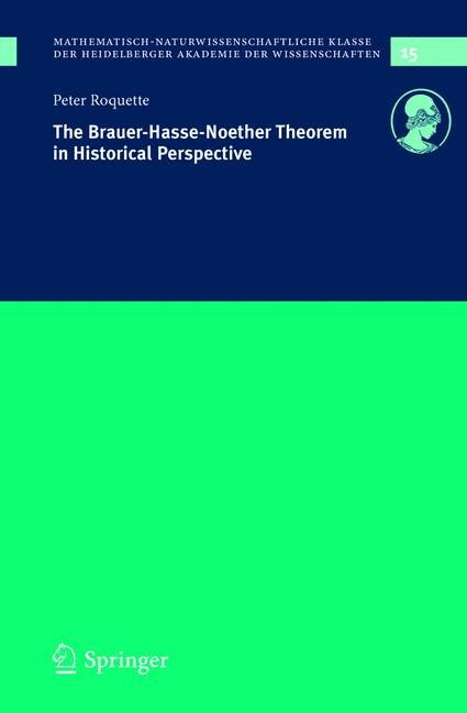 Abbildung von Roquette | The Brauer-Hasse-Noether Theorem in Historical Perspective | 2004