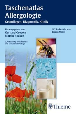 Abbildung von Grevers / Röcken | Taschenatlas Allergologie | 2. vollst. überarb. Aufl. | 2008 | Grundlagen - Klinik - Therapie