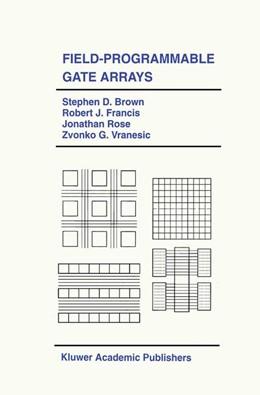 Abbildung von Brown / Francis / Rose | Field-Programmable Gate Arrays | 1st Edition 1992 | 1992