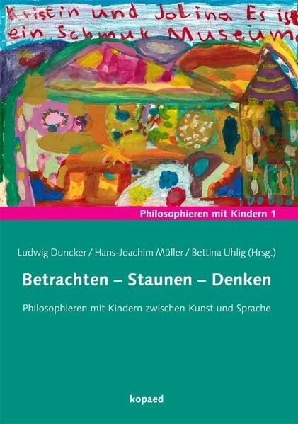 Betrachten - Staunen - Denken | Duncker / Müller / Uhlig, 2012 | Buch (Cover)