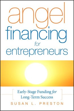 Abbildung von Preston | Angel Financing for Entrepreneurs | 2007 | Early-Stage Funding for Long-T...