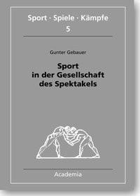 Abbildung von Gebauer | Sport in der Gesellschaft des Spektakels | 2002