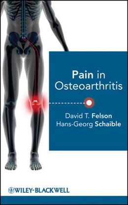 Abbildung von Felson / Schaible | Pain in Osteoarthritis | 1. Auflage | 2009
