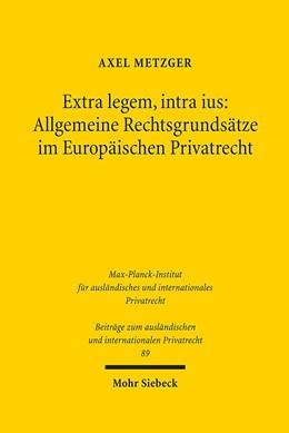 Abbildung von Metzger | Extra legem - intra ius | 2009 | Allgemeine Rechtsgrundsätze im... | 89