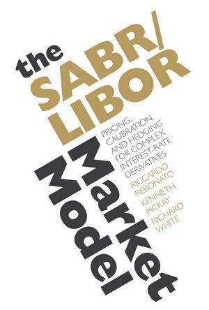 Abbildung von Rebonato / McKay / White   The SABR/LIBOR Market Model   1. Auflage   2009