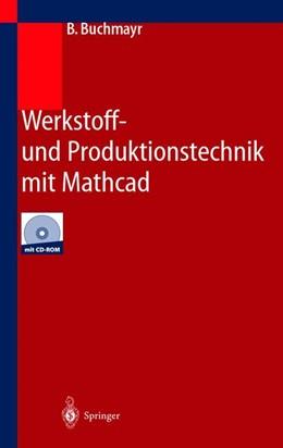 Abbildung von Buchmayr | Werkstoff- und Produktionstechnik mit Mathcad | 2002 | Modellierung und Simulation in...