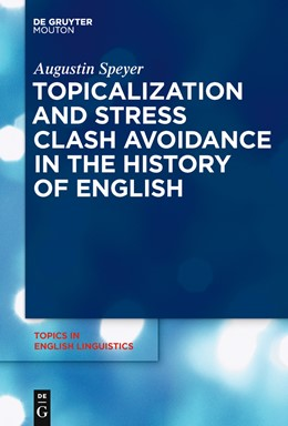 Abbildung von Speyer | Topicalization and Stress Clash Avoidance in the History of English | 2010