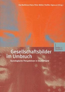 Abbildung von Barlösius / Müller / Sigmund | Gesellschaftsbilder im Umbruch | 2001 | Soziologische Perspektiven in ...