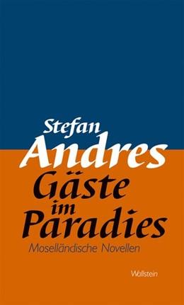 Abbildung von Andres | Werke in Einzelausgaben / Gäste im Paradies | 2008