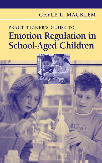 Abbildung von Macklem | Practitioner's Guide to Emotion Regulation in School-Aged Children | 2007