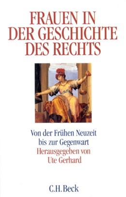 Abbildung von Gerhard, Ute | Frauen in der Geschichte des Rechts | 1. Auflage | 1999 | beck-shop.de