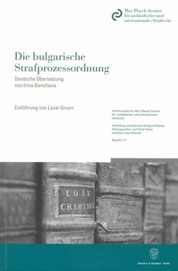 Abbildung von Die bulgarische Strafprozessordnung | 2007 | Veröffentlicht in StGBl. Nr. 8... | 117