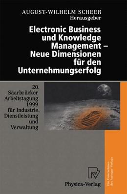 Abbildung von Scheer | Electronic Business und Knowledge Management — Neue Dimensionen für den Unternehmungserfolg | 1999 | 20. Saarbrücker Arbeitstagung ...