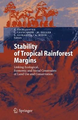 Abbildung von Tscharntke / Leuschner / Zeller / Guhardja / Bidin   Stability of Tropical Rainforest Margins   2007   Linking Ecological, Economic a...