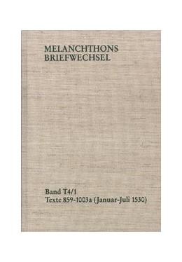 Abbildung von Melanchthon / Scheible | Melanchthons Briefwechsel / Band T 4,1-2: Texte 859-1109 (1530) | 2007 | Texte 859-1109 (1530)