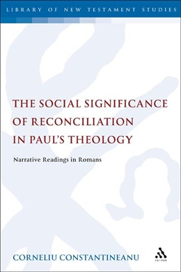Abbildung von Constantineanu   The Social Significance of Reconciliation in Paul's Theology   2010   421