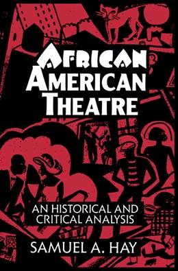 Abbildung von Hay | African American Theatre | 1994 | An Historical and Critical Ana... | 1