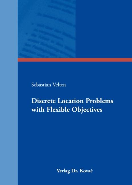 Abbildung von Velten | Discrete Location Problems with Flexible Objectives | 2009