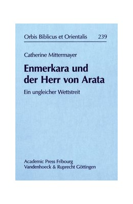 Abbildung von Mittermayer   Enmerkara und der Herr von Arata   2010   Ein ungleicher Wettstreit   Band 239