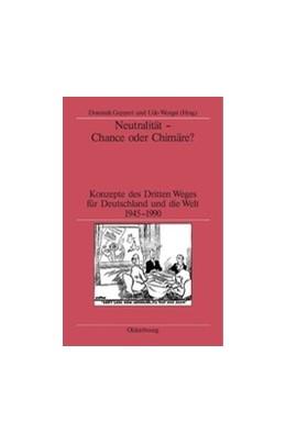 Abbildung von Geppert / Wengst | Neutralität - Chance oder Chimäre? | 2005 | Konzepte des Dritten Weges für...