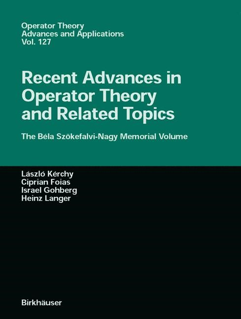 Abbildung von Kerchy / Foias / Gohberg / Langer | Recent Advances in Operator Theory and Related Topics | 2001