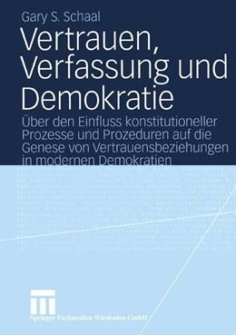 Abbildung von Schaal | Vertrauen, Verfassung und Demokratie | 2004 | Über den Einfluss konstitution...