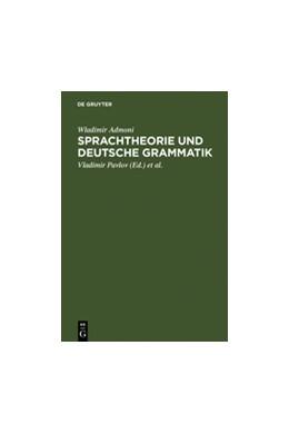 Abbildung von Admoni / Pavlov / Reichmann | Sprachtheorie und deutsche Grammatik | Reprint 2011 | 2002 | Aufsätze aus den Jahren 1949-1...