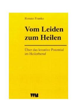 Abbildung von Franke | Vom Leiden zum Heilen | 1997 | Über das kreative Potential im...