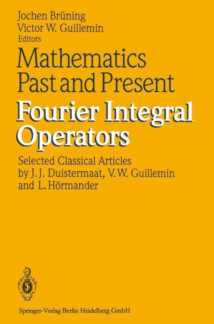 Abbildung von Brüning / Guillemin | Mathematics Past and Present Fourier Integral Operators | 1993